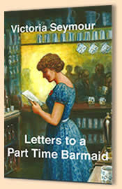 Victoria Seymour - Letters to a Part Time Barmaid